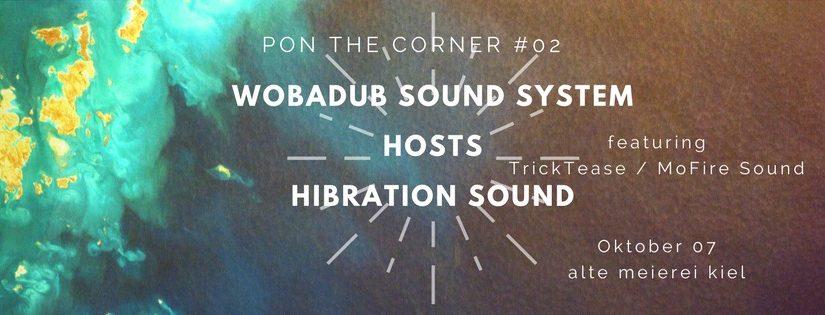 Pon the Corner #2: Wobadub Soundsystem meets Hibration Sound